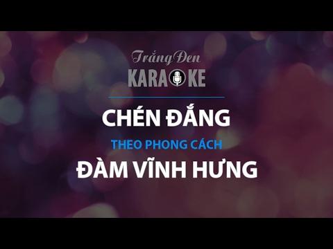KARAOKE Chén Đắng - Đàm Vĩnh Hưng