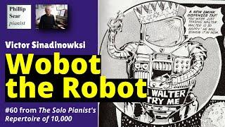 Victor Sinadinoski: Wobot the Robot