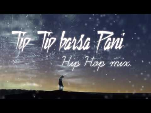 Tip Tip Barsa Pani Hip Hop Mix | Akshay The A | HQ Mp3 Download Link In Description
