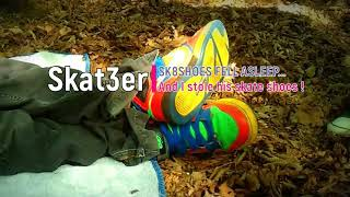 Skat3er & Sk8Shoes *** | Sk8Shoes fell asleep... And I stole his skate shoes !