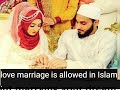 Love Marriage is allowed in Islam.? ~by Maulana Mufti Tariq Masood