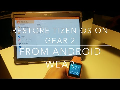 Restore Gear 2 back to Tizen OS after Android Wear