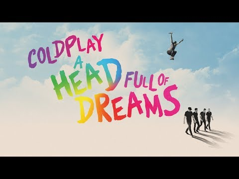 Coldplay  A Head Full Of Dreams  Film Trailer