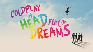 Coldplay - A Head Full Of Dreams (Official Film Trailer)