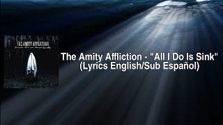 "The Amity Affliction - ""All I Do Is Sink"" (Lyrics English/Sub Español) Leer descripción"