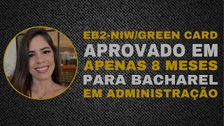 EB2 NIW / GREEN CARD APROVADO EM APENAS 8 MESES PARA BACHAREL EM ADMINISTRAÇÃO