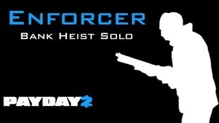 Payday 2 - Bank Heist Overkill Solo Loud