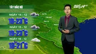 VTC14 | Thời tiết 12h ngày 13/12/2017| Khu vực Tây Bắc nhiệt độ sẽ lên cao
