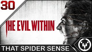 THAT SPIDER SENSE | The Evil Within | 30