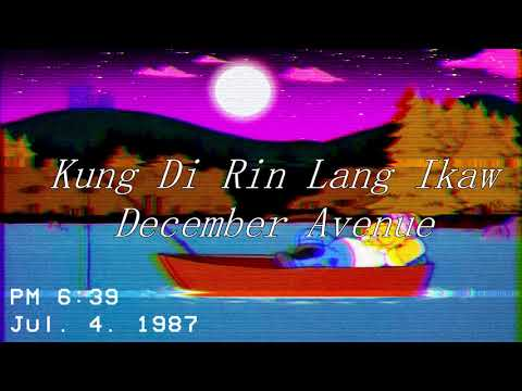 [1 Hour Loop] Kung Di Rin Lang Ikaw - December Avenue ft. Moira