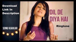 Dil De Diya Hai Ringtone | Neha Kakkar