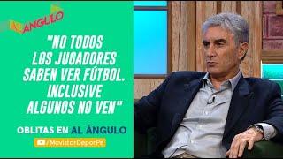 Al Ángulo: ¿los jugadores ven menos fútbol que antes? | ENTREVISTA Juan Carlos Oblitas