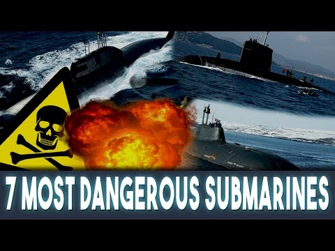 Top 7 Most Dangerous Submarines