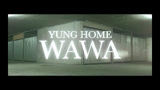 YUNG HOME - WAWA PROD. BIN SHETARR