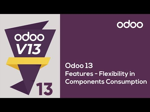 Odoo 13 Features  -  Flexibility in Components Consumption