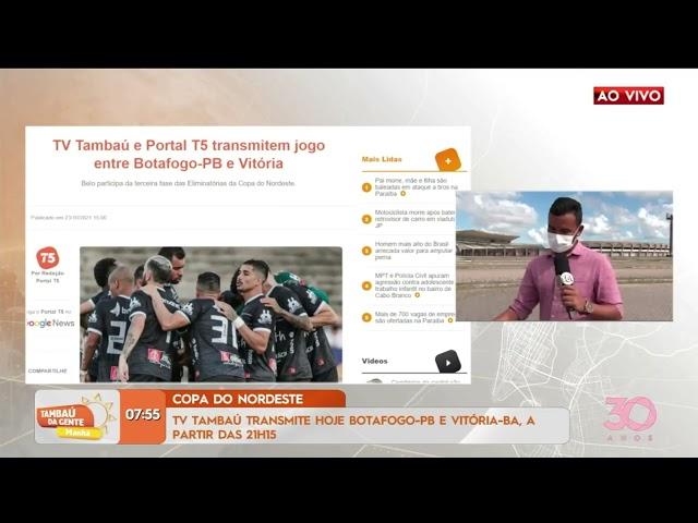 Copa do Nordeste: TV Tambaú transmite hoje Botafogo PB e Vitória BA -Tambaú da Gente Manhã
