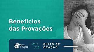 """Culto de Oração """"Benefícios das Provações"""" - 01/10/2020"""