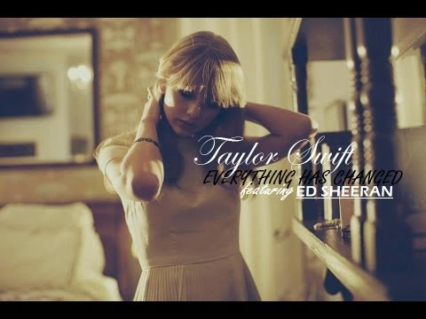 泰勒絲Taylor Swift - Everything Has Changed 一切都已經改變 (Chinese Sub)