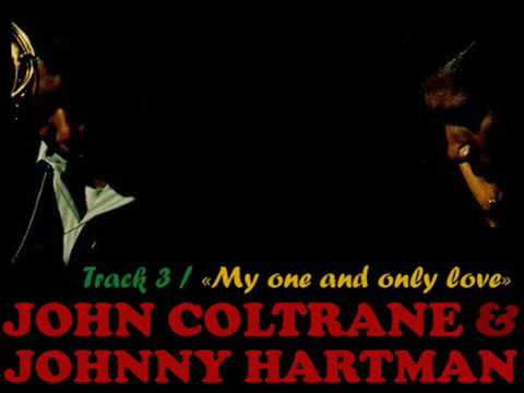 john coltrane and johnny hartman: 'my one and only love'