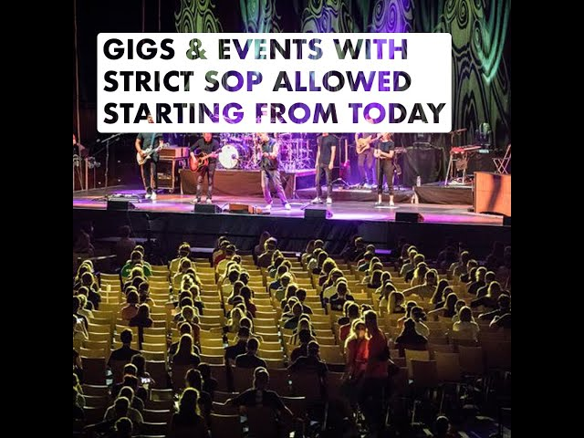 Gigs & Events With Strict SOP Allowed Starting From Today