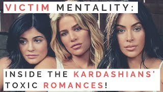 LOVE LESSONS FROM THE KARDASHIANS: Why Kim, Khloe, Kourtney & Kylie Love Toxic Guys!| Shallon Lester