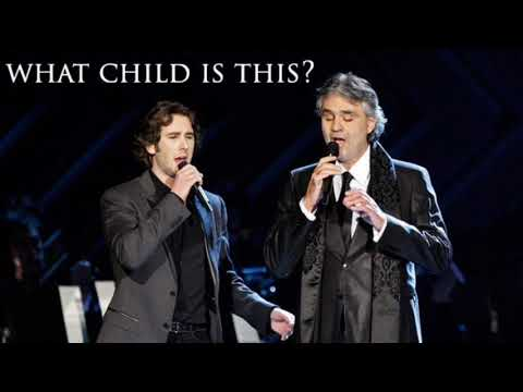 Andrea Bocelli And Josh Groban - What Child Is This (B4GGIO Edit)