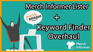 Announcing Merch Informer Lister Launch + Massive Keyword Finder Update