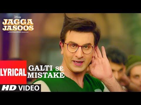 Jagga Jasoos: Galti Se Mistake Lyrical Video | Ranbir, Katrina | Arijit, Amit | Pritam, Amitabh B