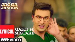 "Arijit singh & amit mishra - galti se mistake song | jagga jasoos presenting the lyrical video ""galti mistake"" from most awaited bollywood movie ..."
