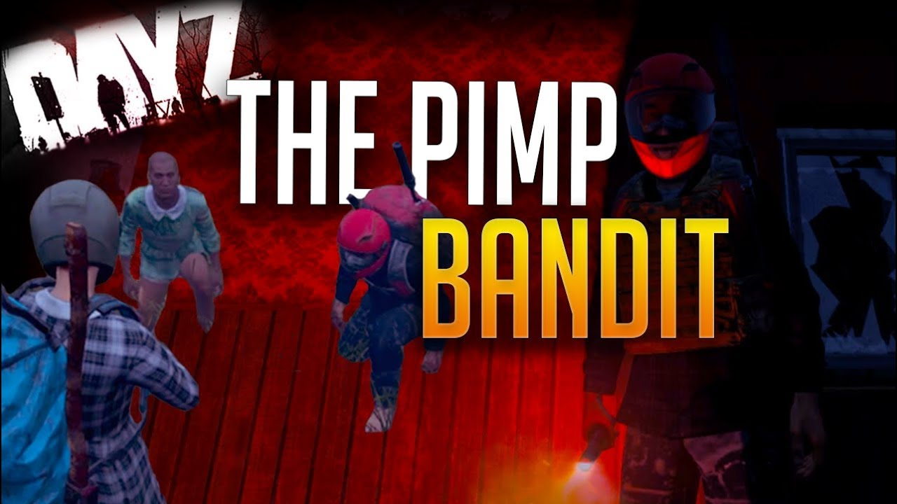 "Pimp Bandit | DayZ 0.63 ""New Players?"""