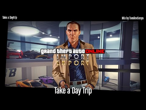 GTA Online Import/Export Original Score — Take a Day Trip