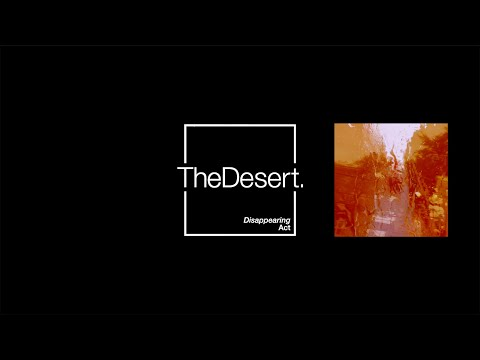 The Desert - Disappearing Act OFFICIAL LYRIC VIDEO