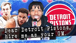 Dear Detroit Pistons, Hire Me As Your Next GM