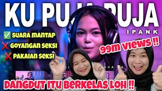 Download lagu KU PUJA PUJA | IPANK | DJ KENTRUNG | KALIA SISKA FT SKA86 | MALAYSIA 🇲🇾 REACTION