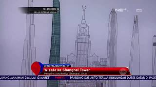 Wisata Ke Shanghai Tower - NET 12