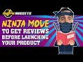 Ninja Move to Get Reviews Before Launching Your New Amazon Product - FBA Seller Chris Jones