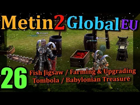 [26] Metin2 Global EU *NEW* - Fishing Jigsaw Event & Babylonian Treasure / Tombola & Upgrades