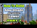 Minecraft How To Build Abu Dhabi Arabic Modern Tower Skyscraper Part 2