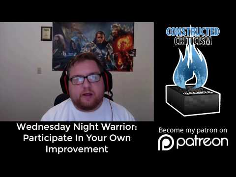 Wednesday Night Warrior: Participate in Your Own Improvement (MTG)