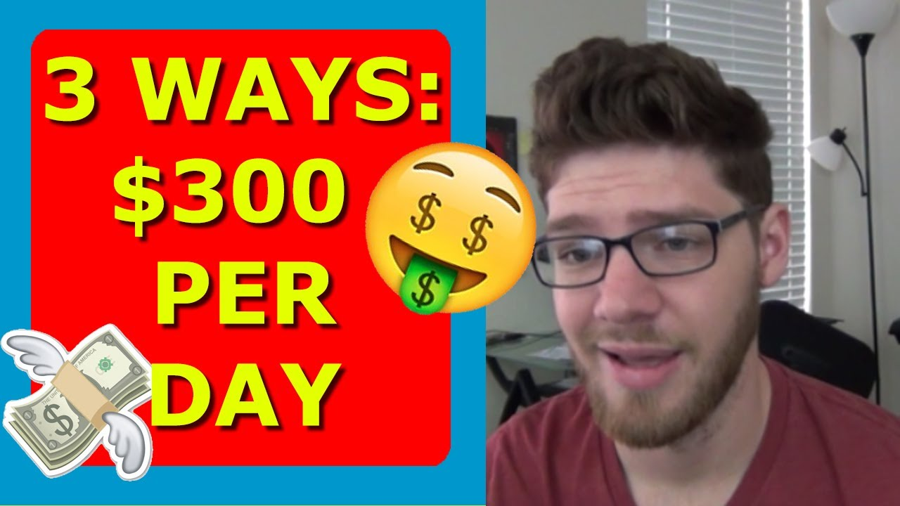 top 3 ways to make 300 per day as a broke college kid