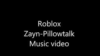 Pillowtalk Made by Zayn/ Roblox music video