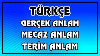 Türkçe Dersi - Gerçek Anlam - Mecaz Anlam - Terim Anlam Konu Anlatımı | Canlı Ve Ayrıntılı Anlatım
