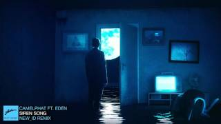 CamelPhat feat. Eden - Siren Song (NEW_ID Remix)
