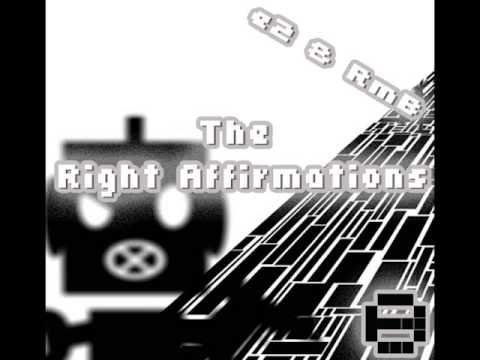 The Right Affirmations - e2 & RmB