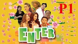 Phim Hài Tết 2017 : Enter - Phần 1