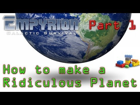How to make a Ridiculous Planet in Empyrion p1