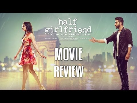 Half Girlfriend Movie Review | Shraddha Kapoor | Arjun Kapoor