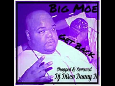 "Big Moe - Get Back (Chopped & Screwed) ""Dj Disco Danny B"""