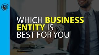 Which Business Entity is Best for You