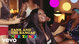Tank And The Bangas - Nice Things (Audio)